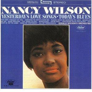 Nancy Wilson альбом Yesterday's Love Songs, Today's Blues