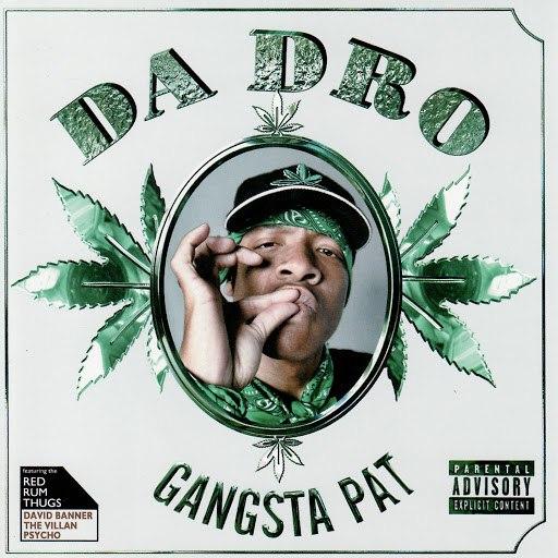 Gangsta Pat альбом Da Dro