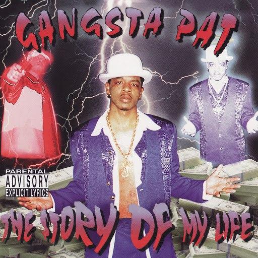 Gangsta Pat альбом The Story Of My Life