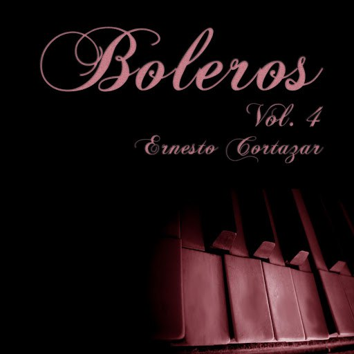 Ernesto Cortazar альбом Boleros Vol. 4