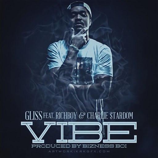 Gliss альбом Vibe (feat. Rich Boy & Charlie Stardom)