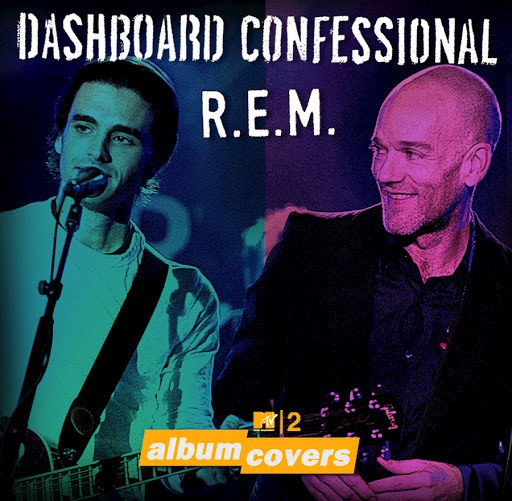Dashboard Confessional альбом MTV2 Album Covers: Dashboard Confessional & REM
