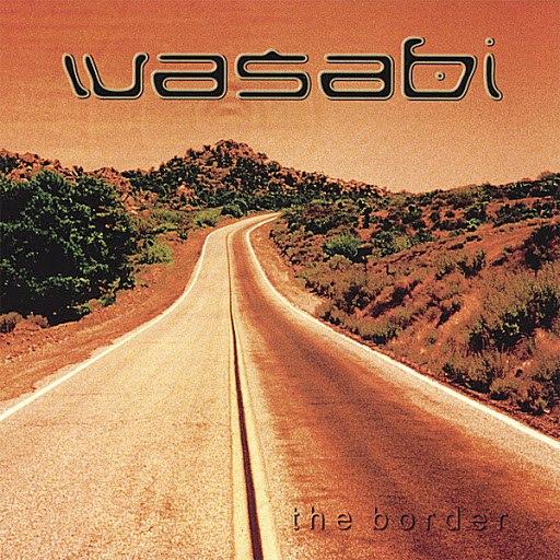 Wasabi альбом The Border