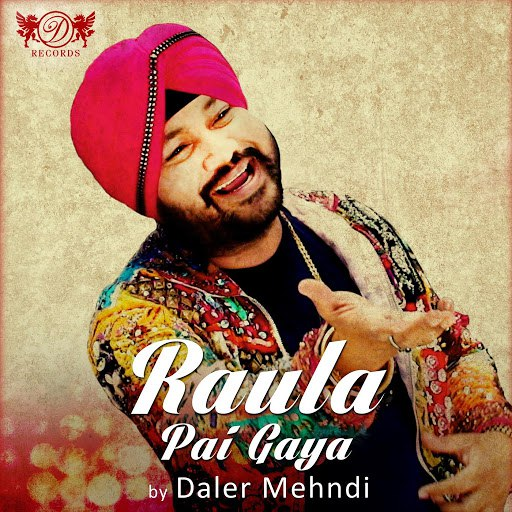 Daler Mehndi альбом Raula Pai Gaya