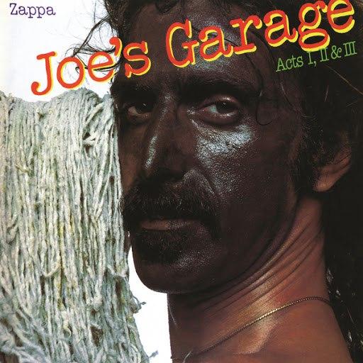 Frank Zappa альбом Joe's Garage Acts I, II & III