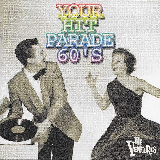 The Ventures альбом Your Hit Parade 60's