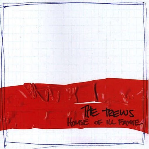 The Trews альбом House Of Ill Fame