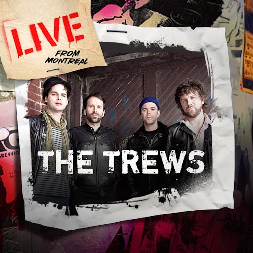The Trews альбом Live from Montreal