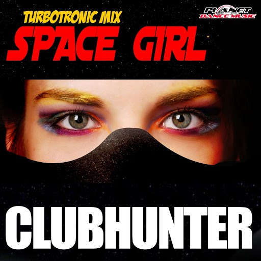 clubhunter альбом Space Girl (Turbotronic Mix)