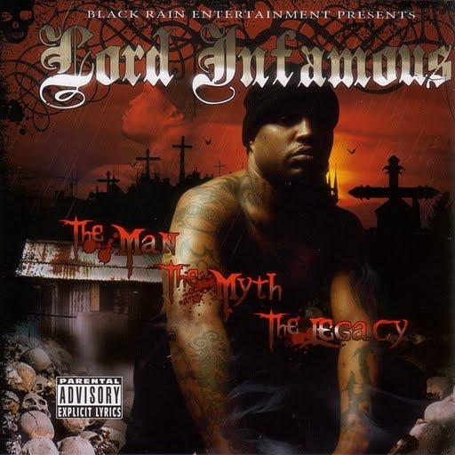 Lord Infamous альбом The Man, The Myth, The Legacy (Parental Advisory)