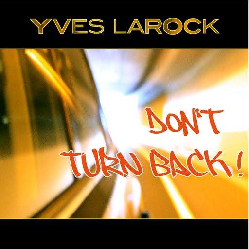 Yves Larock альбом Don't Turn Back