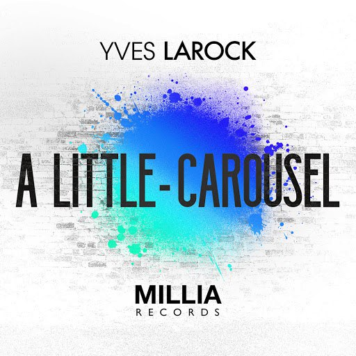 Yves Larock альбом A Little / Carousel