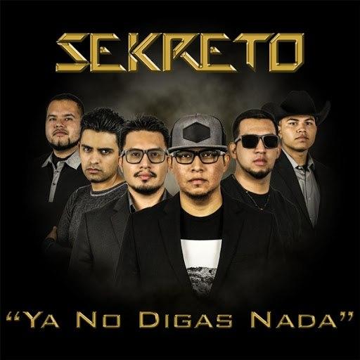 Sekreto альбом Ya No Digas Nada