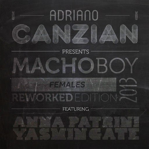 Adriano Canzian альбом Macho Boy (Females Reworked Edition 2013) [feat. Anna Patrini, Yasmin Gate]