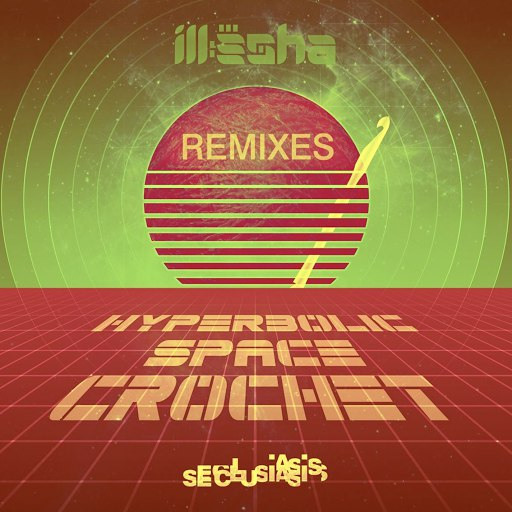 Ill-Esha альбом Hyperbolic Space Crochet - Remixes