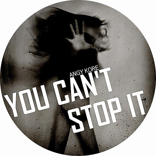 AnGy KoRe альбом You Can't Stop It