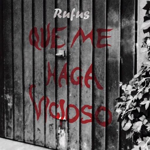 Rufus альбом Que Me Haga Vicioso