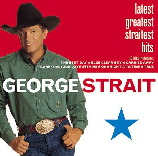 George Strait альбом Latest Greatest Straitest Hits