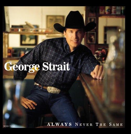 George Strait альбом Always Never The Same