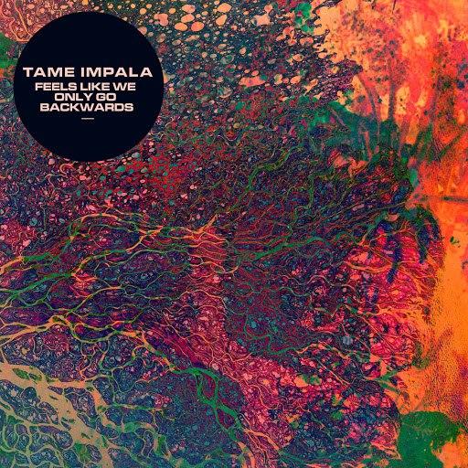 Tame Impala альбом Feels Like We Only Go Backwards