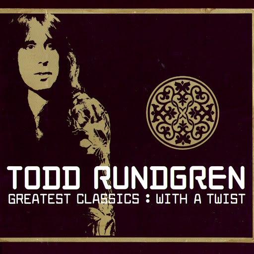 Todd Rundgren альбом Greatest Classics: With A Twist