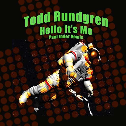 Todd Rundgren альбом Hello It's Me (Paul Inder Remix)