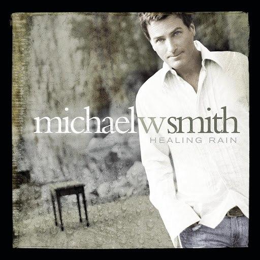 Michael W. Smith альбом Healing Rain