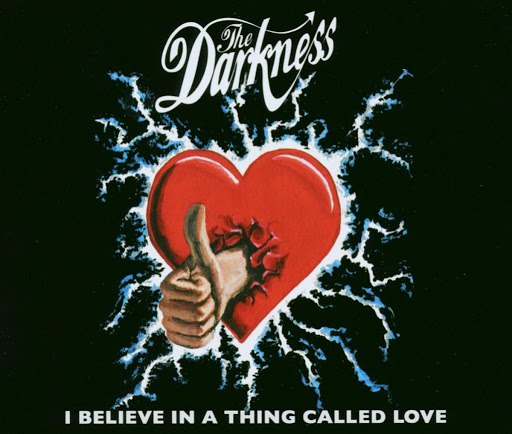 The Darkness альбом I Believe In A Thing Called Love