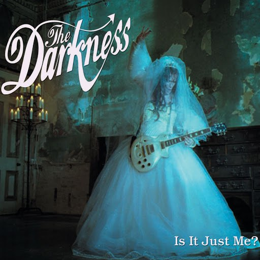 The Darkness альбом Is It Just Me?