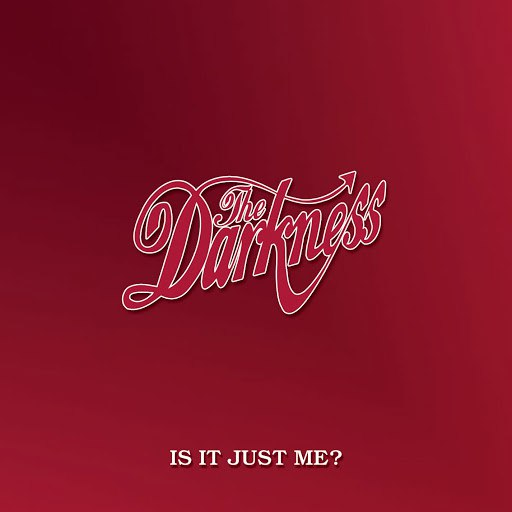 The Darkness альбом Is It Just Me? (Digital Single Track Version)