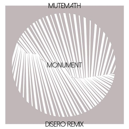 MuteMath альбом Monument (Disero Remix)