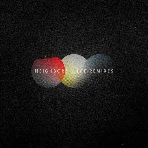 Now, Now альбом Neighbors: The Remixes