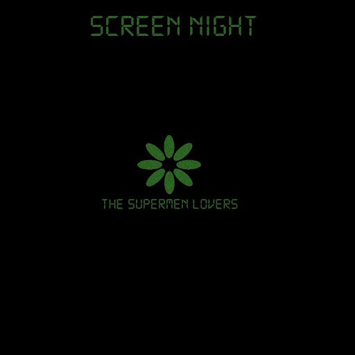 The Supermen Lovers альбом Screen Night - Unreleased