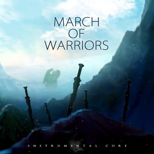 Instrumental Core альбом March of Warriors
