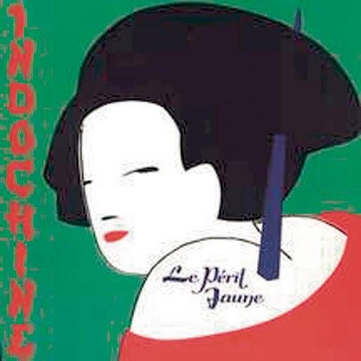 Indochine альбом Le Peril Jaune