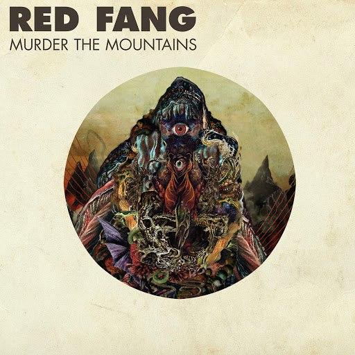 Red Fang альбом Murder the Mountains (Deluxe Version)