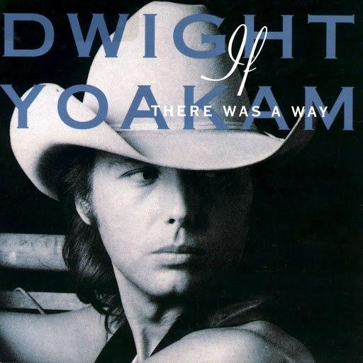 Dwight Yoakam альбом If There Was a Way