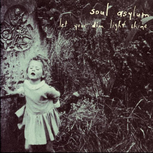Soul Asylum альбом Let Your Dim Light Shine