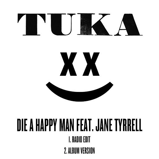 Tuka альбом Die A Happy Man (feat. Jane Tyrrell)