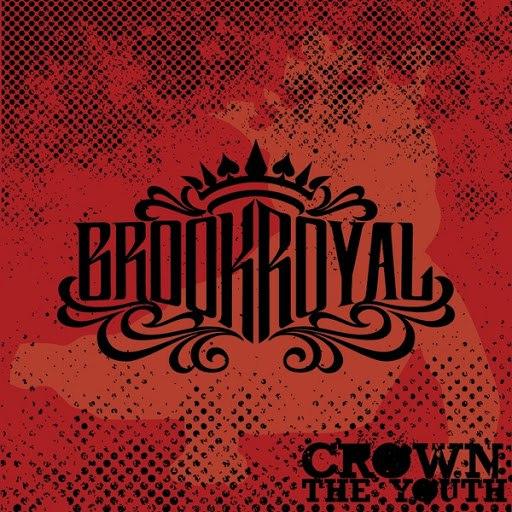Brookroyal альбом Crown The Youth