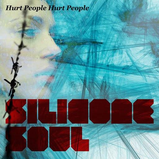 Silicone Soul альбом Hurt People Hurt People