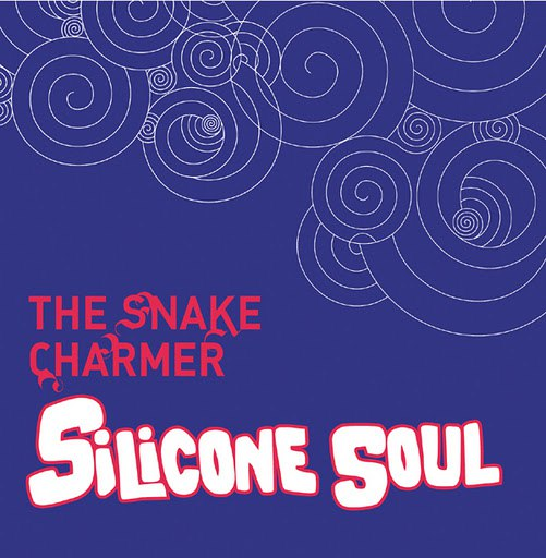 Silicone Soul альбом The Snake Charmer