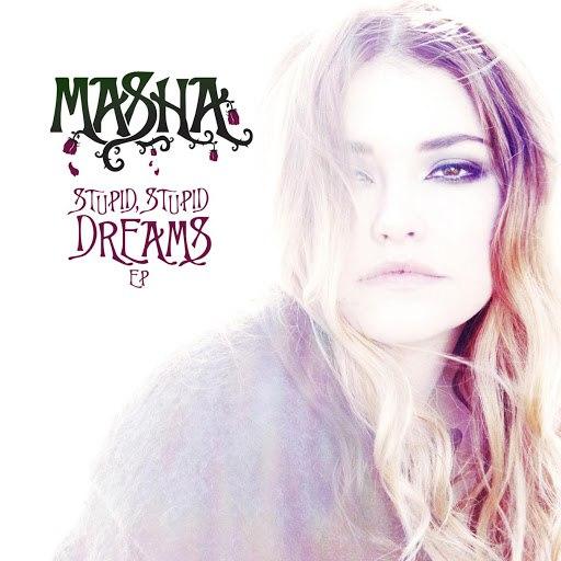 Masha альбом Stupid, Stupid Dreams EP