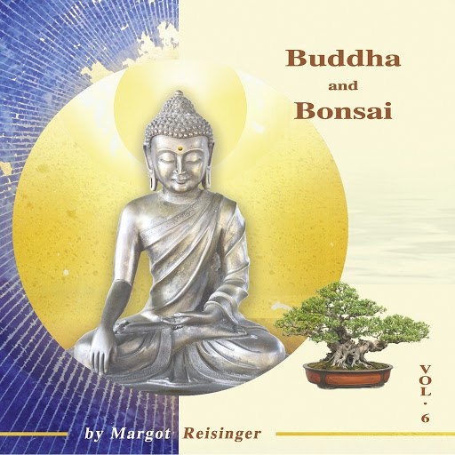 Margot Reisinger альбом Buddha and Bonsai Vol. 6