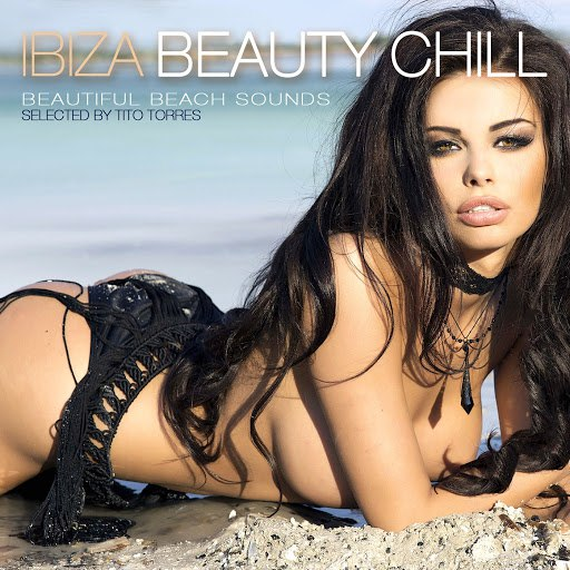 Tito Torres альбом Ibiza Beauty Chill - Beautiful Beach Sounds
