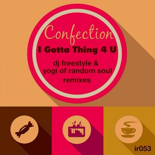 Confection альбом I Gotta Thing 4 U (Remixes)