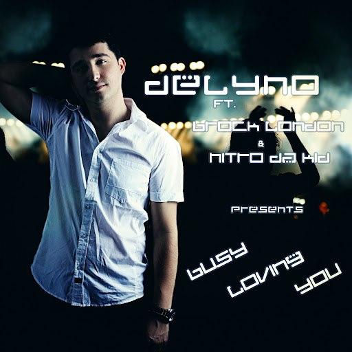 Delyno альбом Busy Loving You (feat. Brock London & Nitro Da Kid)