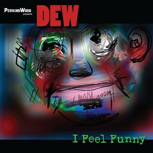 Dew альбом I Feel Funny