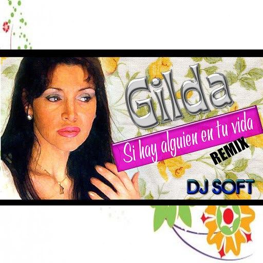Gilda альбом Si Hay Alguien en Tu Vida (Remix)