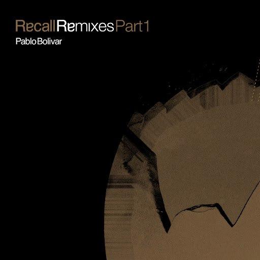 Pablo Bolivar альбом Recall Remixes, Pt. 1